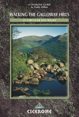 Walking the Galloway Hills: 33 Circular Day Walks Paddy Dillon