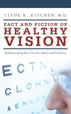 Fact and Fiction of Healthy Vision: Understanding Eye Care for Adults and Children