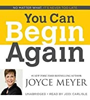 You Can Begin Again: No Matter What, It S Never Too Late