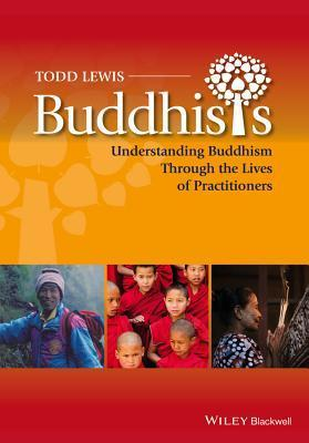 Buddhists Understanding Buddhism Through the Lives of Practitioners