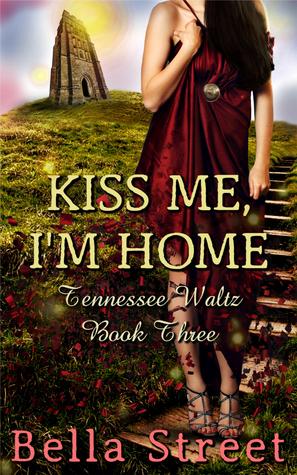 Kiss Me, I'm Home (Tennessee Waltz #3)