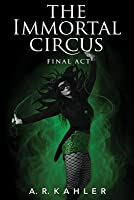 The Immortal Circus: Final Act
