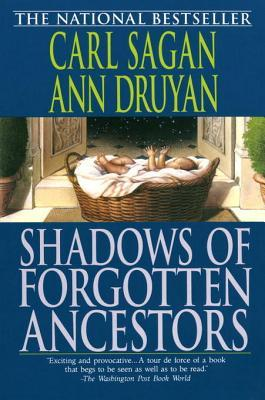 Shadows of Forgotten Ancestors by Carl Sagan