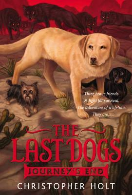 Journey's End (The Last Dogs #4)