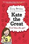 Kate the Great, Except When She's Not by Suzy Becker