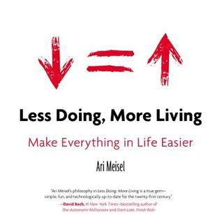 Less Doing, More Living- Make Everything