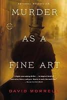 Murder as a Fine Art (Thomas De Quincey, #1)