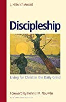 Discipleship: Living for Christ in the Daily Grind