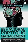 Behavioral Portfolio Management by Thomas C. Howard