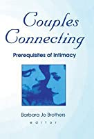 Couples Connecting: Prerequisites of Intimacy