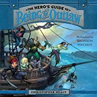 The Hero's Guide to Being an Outlaw (The League of Princes, #3)