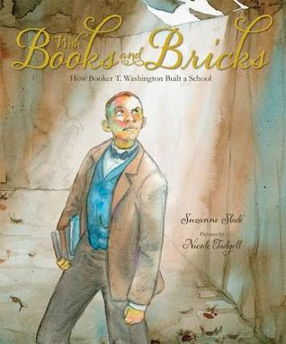 With Books and Bricks: How Booker T. Washington Built a School
