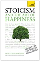 Stoicism and the Art of Happiness: Ancient Tips for Modern Challenges (Teach Yourself)