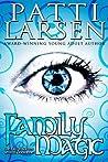 Family Magic by Patti Larsen