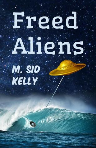 Freed Aliens by M. Sid Kelly