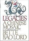 Legacies: A Chinese Mosaic