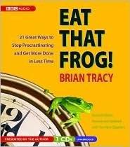 Eat That Frog! Publisher: BBC Audiobooks America; Unabridged edition