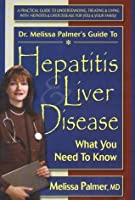 Dr. Melissa Palmer's Guide to Hepatitis and Liver Disease: What You Need to Know