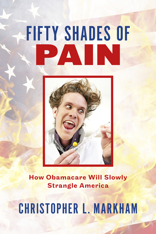 Fifty Shades of Pain: How Obamacare Will Slowly Strangle America