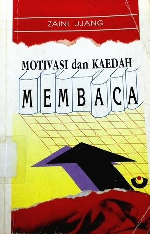 Motivasi dan Kaedah Membaca  by  Zaini Ujang