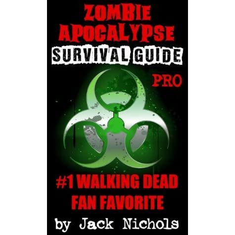 expository the zombie survival guide How to survive a zombie apocalypse: explanations what to do when end of the world comes and when zombies take over the world and infect most of the population rules and facts about survival.