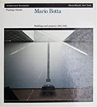 Mario Botta: Buildings And Projects, 1961 1982