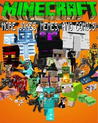 MINECRAFT: MORE JOKES, MEMES, AND COMICS!