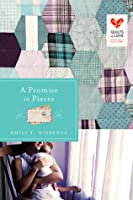 A Promise in Pieces (Quilts of Love, #17)