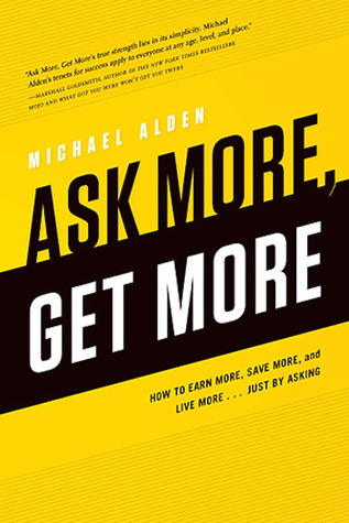 Ask-More-Get-More-How-to-Earn-More-Save-More-and-Live-More-Just-by-ASKING