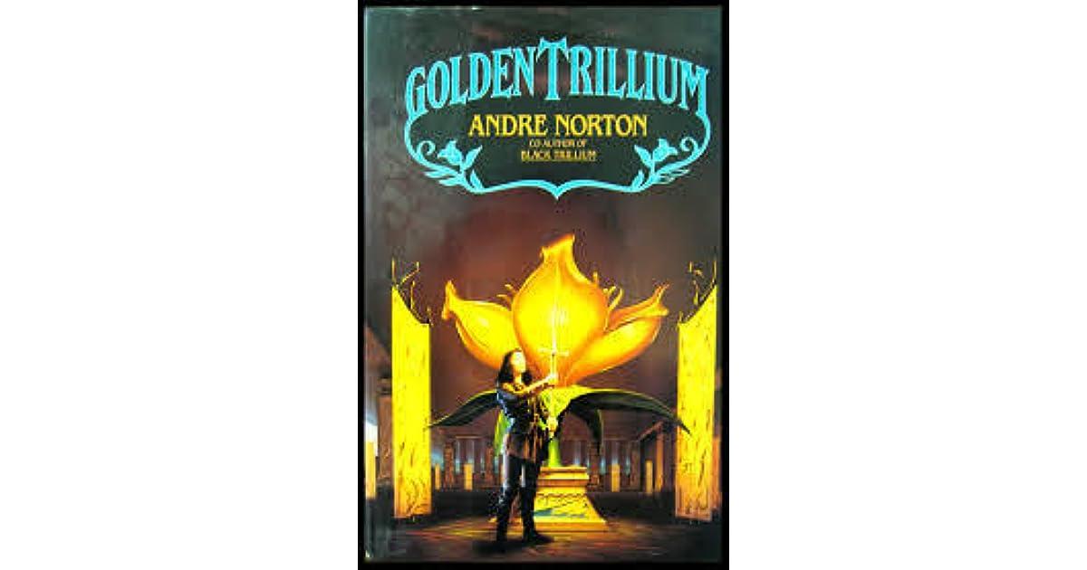 Golden Trillium By Andre Norton