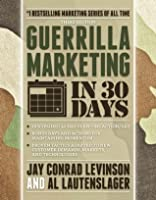 Guerrilla Marketing in 30 Days, 3rd Edition