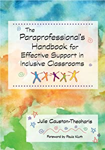 The Paraprofessional's Handbook for Effective Support in Inclusive Classrooms