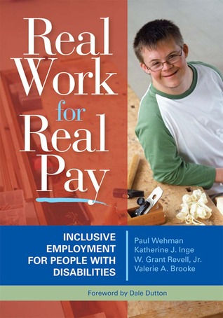 Real Work for Real Pay: Inclusive Employment for People with Disabilities