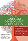 Dual Language Development  Disorders: A Handbook on Bilingualism  Second Language Learning, Second Edition