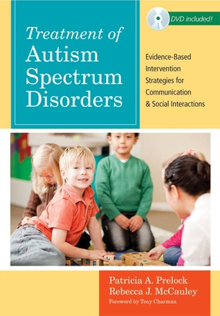 Treatment of Autism Spectrum Disorders: Evidence-Based Intervention Strategies for Communication and Social Interactions