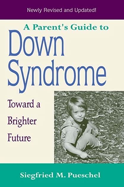 a parent s guide to down syndrome toward a brighter future revised rh goodreads com Downs Syndrome Parents Blog Two Down Syndrome Parents