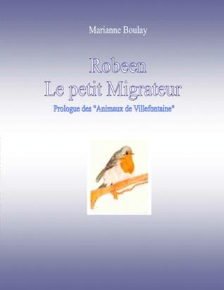 Robeen le Petit Migrateur: Prologue des Animaux de Villefontaine