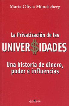 La privatizacion de las universidades. Una historia de dinero, poder e influencias