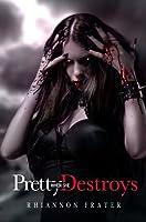 Pretty When She Destroys (Pretty When She Dies, #3)