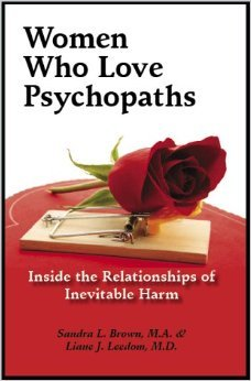 Women Who Love Psychopaths by Sandra L  Brown