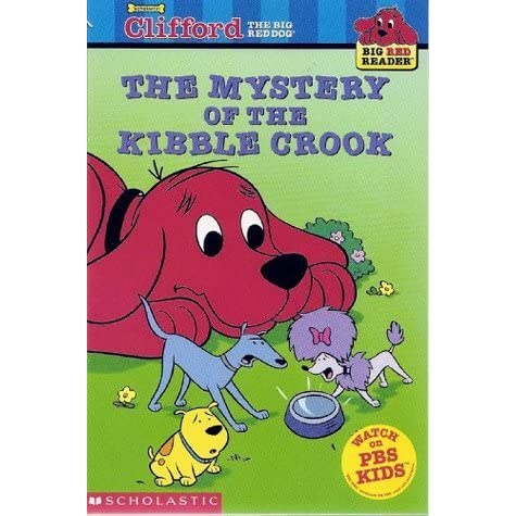 Clifford The Big Red Dog The Kibble Crook
