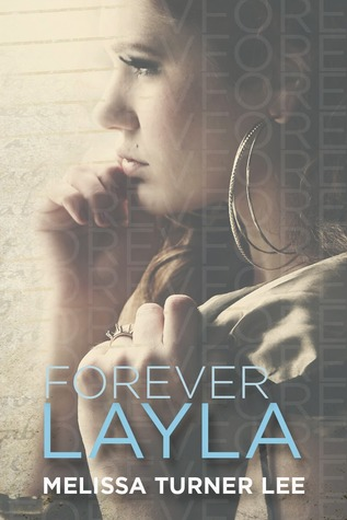 Forever Layla by Melissa Turner Lee