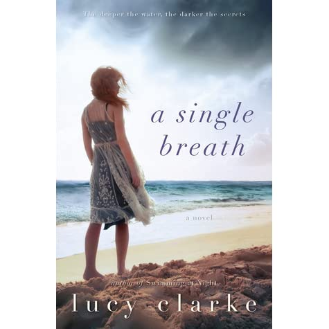 A Single Breath By Lucy Clarke Reviews Discussion border=