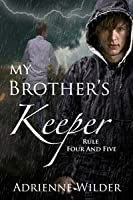 Rule Four and Five (My Brother's Keeper, #2)
