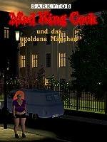 Mad King Cock und das goldene Mädchen