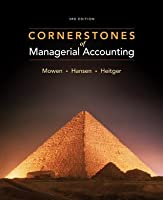 Cornerstones of Managerial Accounting, 3rd Edition