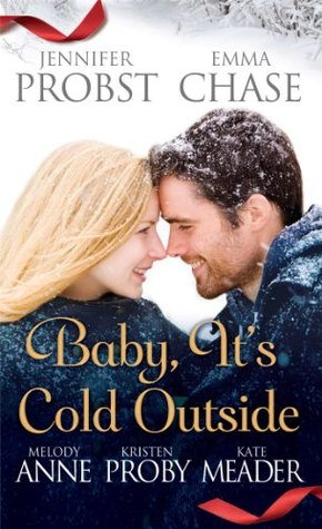 Baby, It's Cold Outside by Jennifer Probst