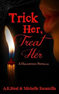 Trick Her, Treat Her: A Halloween Novella