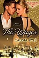 The Wager (Wagered Hearts, #1)