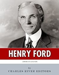 American Legends: The Life of Henry Ford